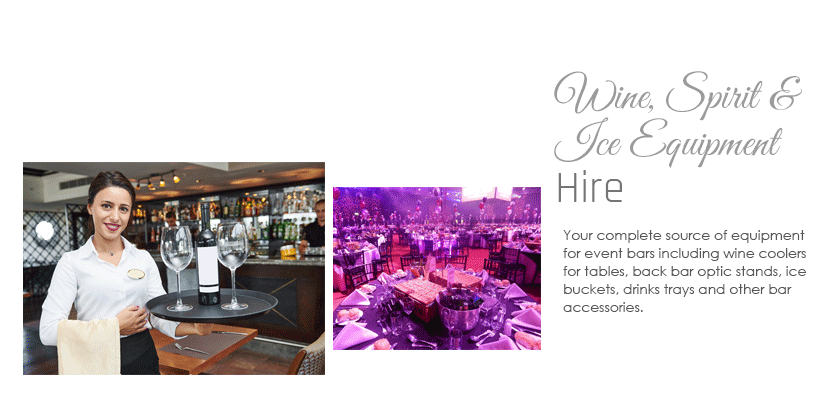 Wine, Spirit & Ice Equipment Hire