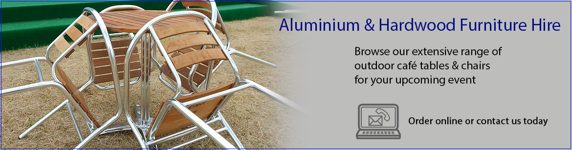 Hire Aluminium & Hardwood Furniture