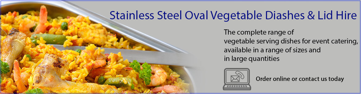 Hire Stainless Steel Oval Vegetable Dishes & Lids